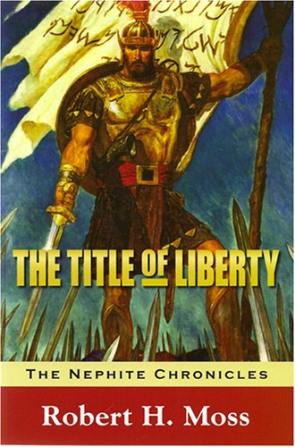9781566846769: The Title Of Liberty (The Nephite Chronicles)