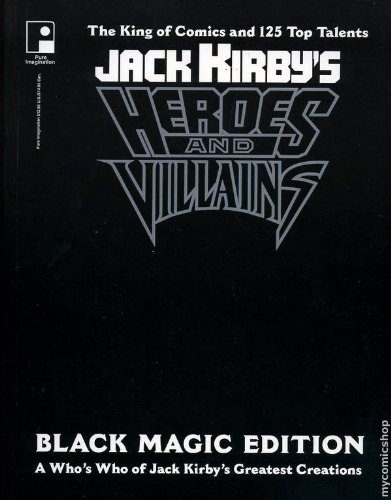 Jack Kirby's Heroes and Villains: Black magic Edition, A Who's who of Jack Kirby's ...