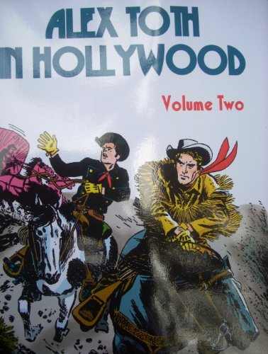 9781566850827: Alex Toth in Hollywood (Volume Two)