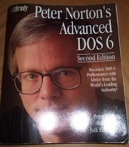 Peter Norton's Advanced DOS 6.0 Guide: Peter Norton