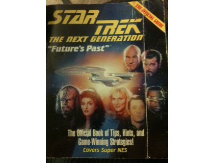 9781566861588: Star Trek: The Next Generation 'Future's Past,'The OfficialBook (Official Strategy Guides)