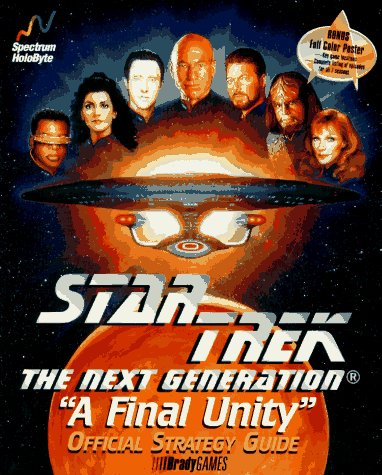 Star Trek: The Next Generation, A Final Unity, Official Strategy Guide (Brady Games): BradyGames