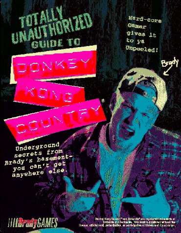 9781566862165: Totally Unauthorized Guide to Donkey Kong Country (Official Strategy Guides)