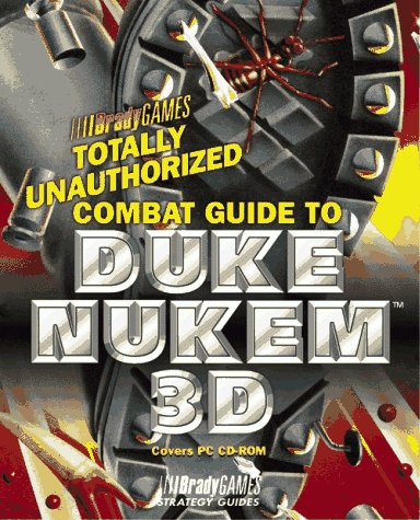 9781566865098: Totally Unauthorized Combat Guide to Duke Nukem 3D (Official Strategy Guides)