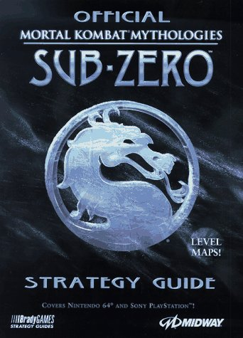OFFICIAL MORTAL KOMBAT MYTHOLOGIES SUB-ZERO STRATEGY GUIDE: James Fink; Richard