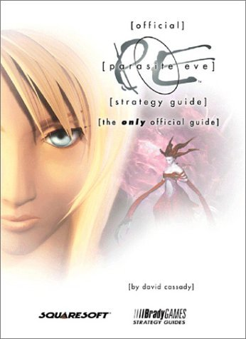 "Official ""Parasite Eve"" Strategy Guide (Official Strategy Guides): David Cassady"