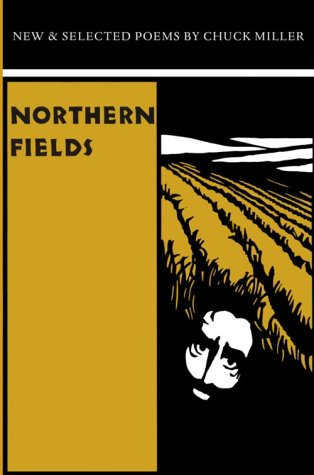 Northern Fields: New & Selected Poems: Miller, Chuck