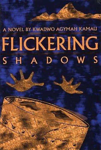 Flickering Shadows: Kwadwo Agymah Kamau