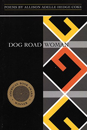 Dog Road Woman: Hedge Coke, Allison Adelle