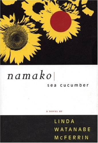 Namako Sea Cucumber [First Edition] [Signed]: McFerrin, Linda Watanabe