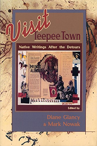 Visit teepee town : native writings after the detours.: Glancy, Diane & Mark Nowak (eds.)