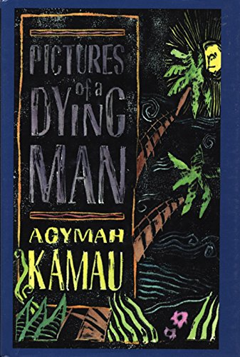 Pictures of a Dying Man: Agymah Kamau