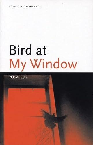 Bird at My Window: Guy, Rosa