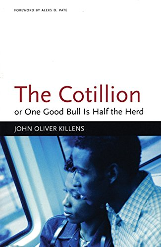 The Cotillion: or, One Good Bull Is: John Oliver Killens