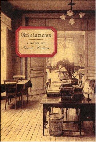 Miniatures : A Novel: Labiner, Norah