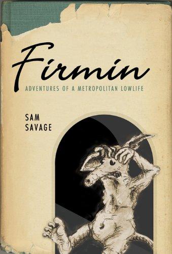 Firmin: Adventures of a Metropolitan Lowlife: Sam Savage