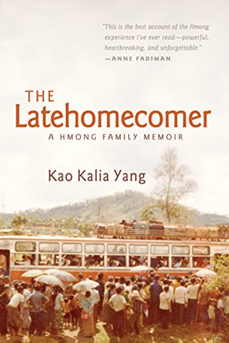 The Latehomecomer: A Hmong Family Memoir: Kao Kalia Yang