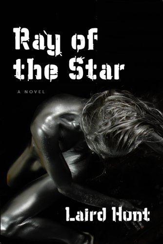 Ray of the Star: Laird Hunt