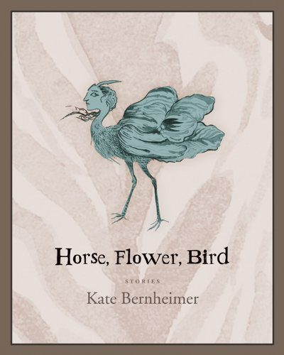 Horse, Flower, Bird: Kate Bernheimer