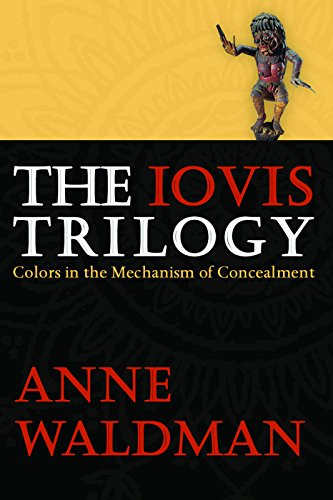 The Iovis Trilogy: Colors in the Mechanism of Concealment (Hardcover): Anne Waldman