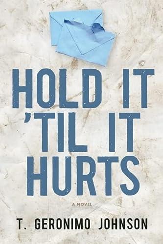 9781566893091: Hold It 'Til It Hurts