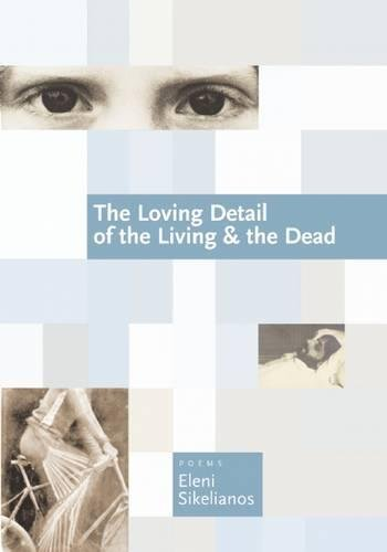 9781566893244: The Loving Detail of the Living & the Dead