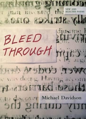 Bleed Through: New and Selected Poems: Davidson, Michael