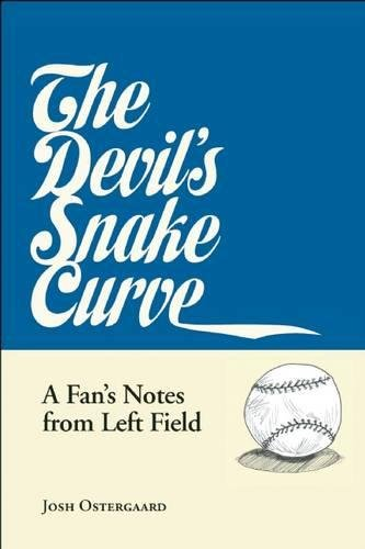 The Devil's Snake Curve: A Fan's Notes: Josh Ostergaard