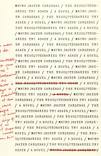 The Revolutionaries Try Again: Cardenas, Mauro Javier
