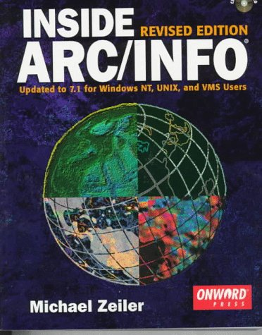 9781566901116: INSIDE ARC/INFO, Revised Edition: Updated to 7.1 for Windows NT, UNIX, and VMS Users