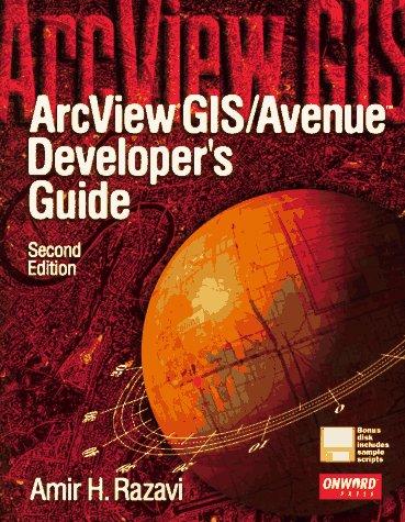 ArcView/Avenue Developer's Guide: Amir Razavi