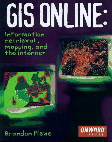 9781566901376: GIS Online: Information Retrieval, Mapping, and the Internet