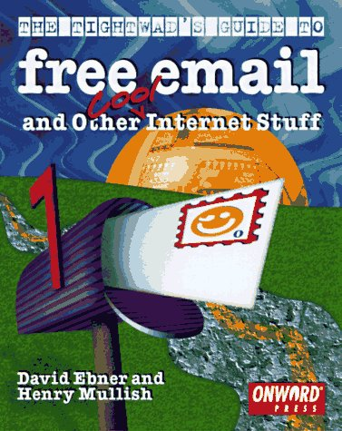 9781566901406: The Tightwad's Guide to Free Email and Other Cool Internet Stuff