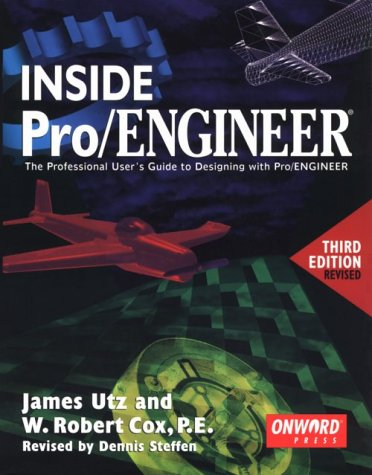 Inside Pro/Engineer: James Utz; Robert Cox