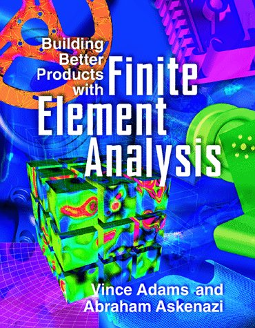 9781566901604: Building Better Products with Finite Element Analysis
