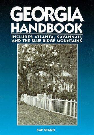 Georgia Handbook: Includes Atlanta, Savannah, and the Blue Ridge Mountains (2nd ed): Stann, Kap