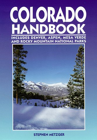 9781566910446: Colorado Handbook: Denver, Aspen, Durango, Mesa Verde, and Rocky Mountain National Parks (Colorado Handbook, 3rd ed)