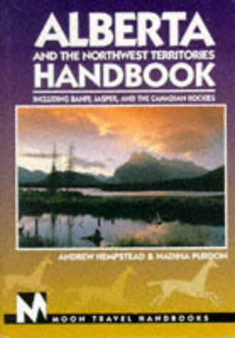 Alberta and the Northwest Territories Handbook: Including Banff, Jasper, and the Canadian Rockies (...