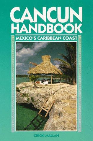 9781566910507: Cancun Handbook: Mexico's Caribbean Coast (Moon Handbooks)