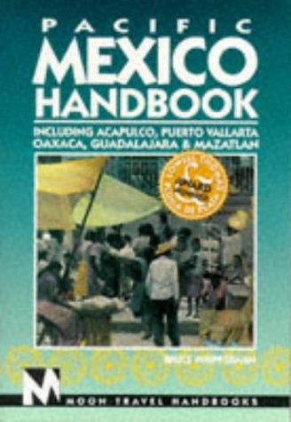 9781566910972: Pacific Mexico Handbook: Acapulco, Puerto Vallarta Oaxaca, Guadalajara, Mazatlan (3rd ed)