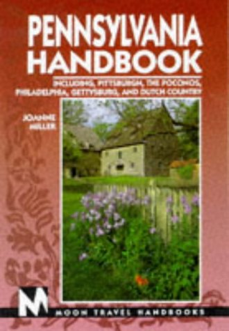 9781566911108: Pennsylvania Handbook: Including Pittsburgh, the Poconos, Philadelphia, Gettysburg, and Dutch Country (Pennsylvania Handbook, 1st ed)