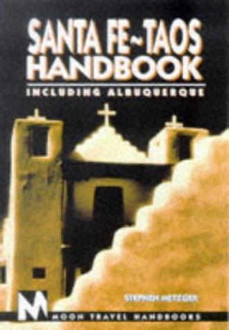 Santa Fe-Taos Handbook: Including Albuquerque: Stephen Metzger