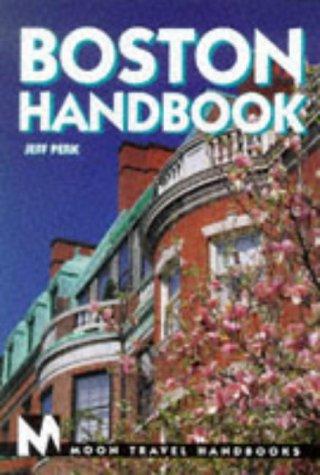 Moon Handbooks Boston (Boston Handbook, 1st ed): Perk, Jeff