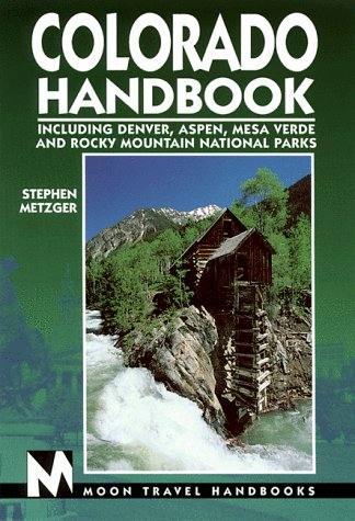 9781566911450: Colorado Handbook: Including Denver, Aspen, Mesa Verde and Rocky Mountain National Parks (Moon Handbooks)
