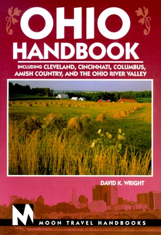 9781566911542: Ohio: Including Cleveland, Cincinnati, Lake Erie, Amish Country, and the Ohio River Valley (Moon Ohio)