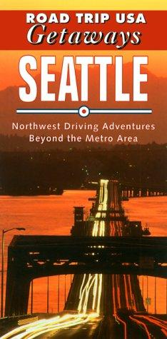 9781566911566: Road Trip USA Getaways: Seattle- Northwest Driving Adventures Beyond Metro Area
