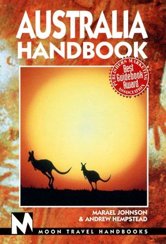 Australia Handbook (Moon Australia): Johnson, Marael, Hempstead, Andrew