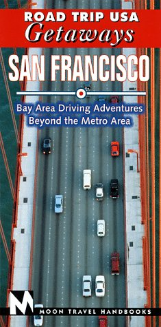 9781566911719: Road Trip USA Getaways San Francisco: Bay Area Driving Adventures Beyond the Metro Area
