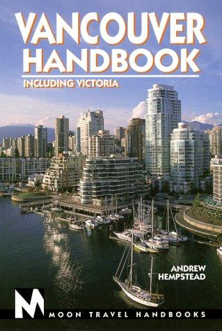 9781566911986: Vancouver Handbook: Including Victoria (Moon Vancouver & Victoria)
