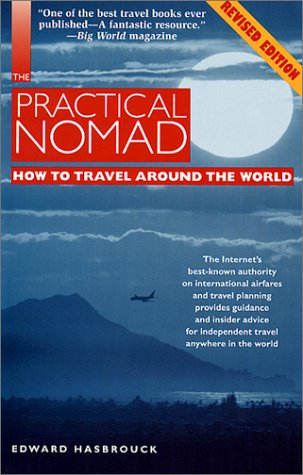 9781566912143: The Practical Nomad: How to Travel Around the World, 2nd Edition